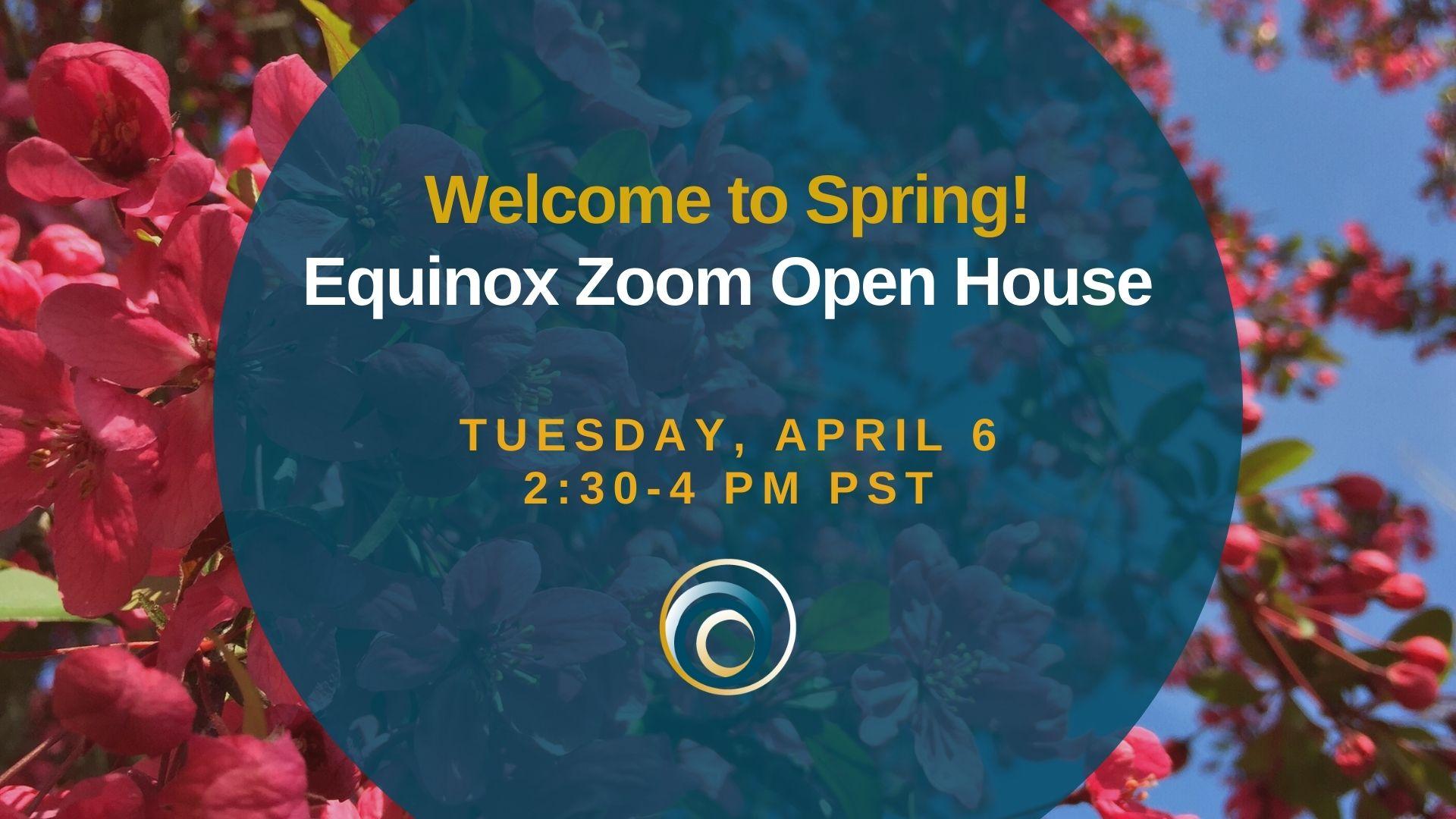 Spring Equinox Zoom Open House