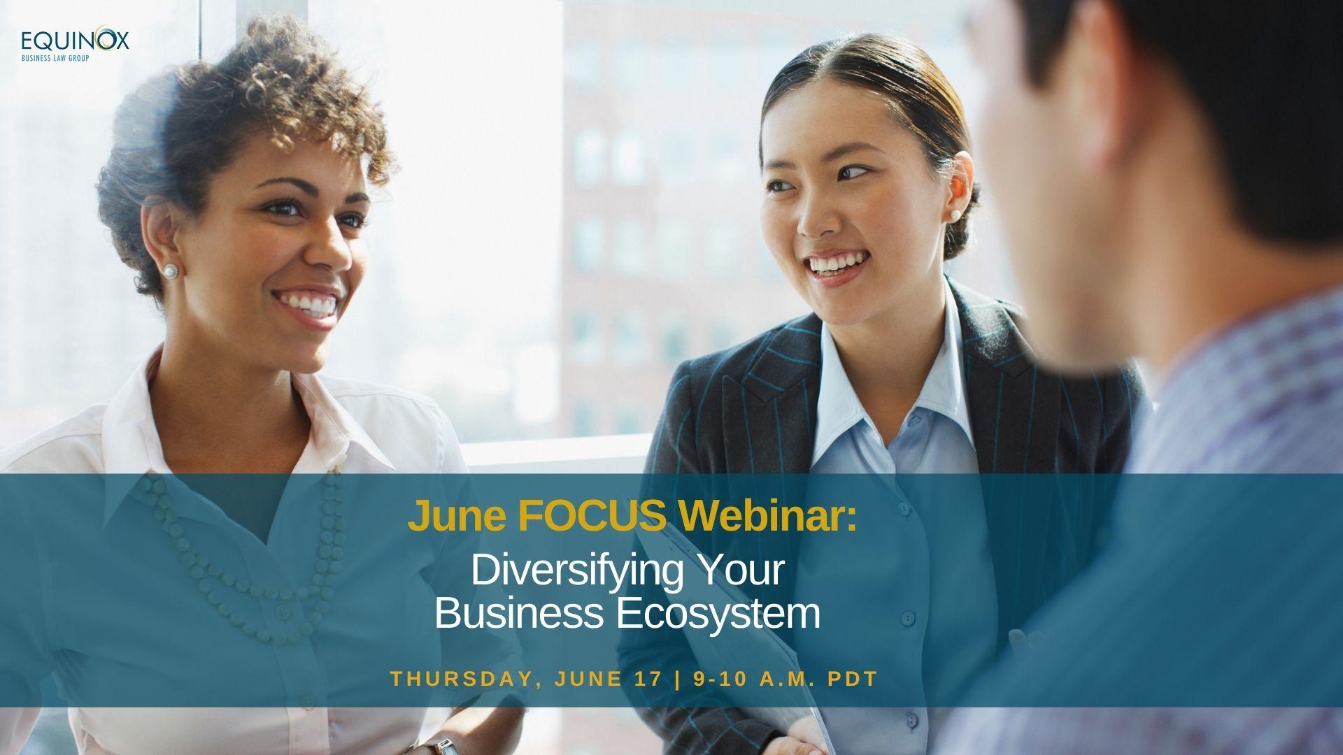 June FOCUS: Diversifying Your Business Ecosystem
